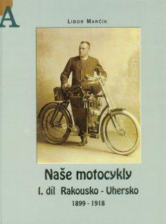 Naše motocykly I. díl Rakousko-Uhersko 1899 – 1918