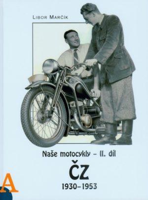 Naše motocykly – II. díl ČZ 1930 – 1953