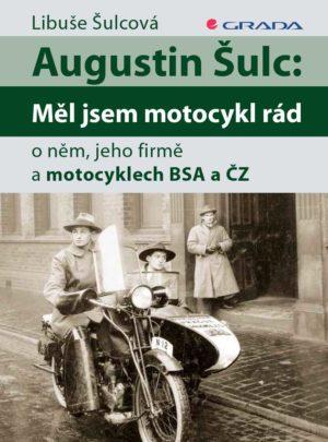 Augustin Šulc: Měl jsem motocykly rád
