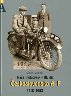 Naše motocykly – III. díl Československo A-F 1918 – 1953