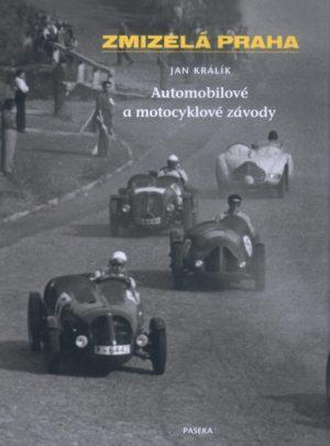 Zmizelá Praha – Automobilové a motocyklové závody
