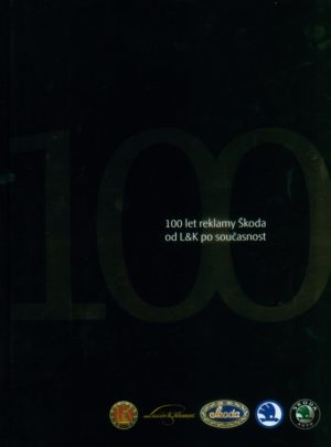 100 years of advertising for Škoda from L&K to the present day