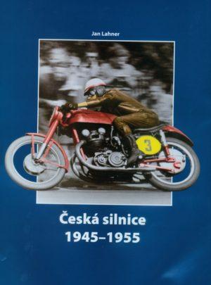 Česká silnice 1945 – 1955