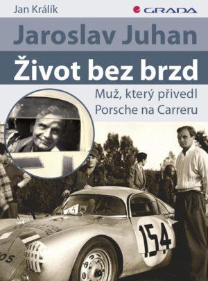Jaroslav Juhan: Život bez brzd
