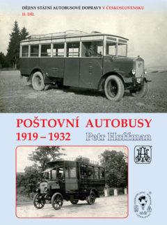 Dějiny státní autobusové dopravy v Československu. 2. díl Poštovní autobusy 1919-1932