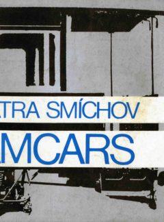 ČKD Tatra Smíchov: Tramcars