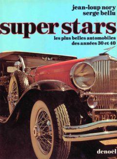 Super Stars – les plus belles automobiles des années 30 et 40