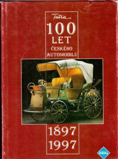 Tatra – 100 let českého automobilu 1897-1997
