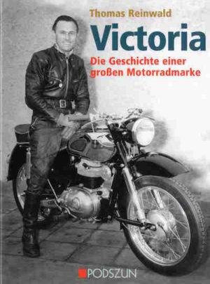 Victoria, Die Geschichte einer grossen Motorradmarke