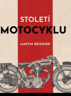 Martin Reissner: Století motocyklu