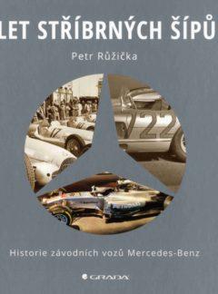 Let stříbrných šípů – Historie závodních vozů Mercedes-Benz