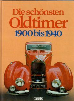 Die Schönsten Oldtimer 1900 bis 1940