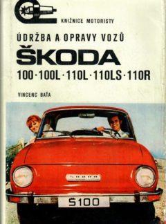 Údržba a opravy vozů Škoda 100, 100L, 110L, 110LS, 110R