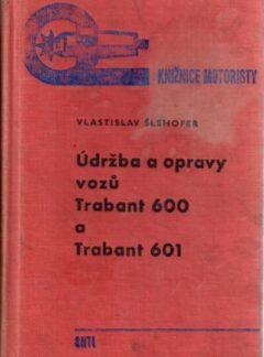 Údržba a opravy vozů Trabant 600 a Trabant 601