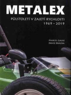 METALEX půlstoletí v zajetí rychlosti 1969 – 2019