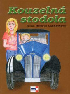 Irena Ričlová Lachoutová: Kouzelná stodola