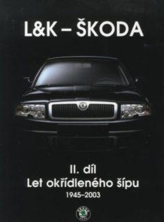 L&K – Škoda. II. díl, – Let okřídleného šípu 1945-2003