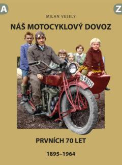 Milan Veselý: Náš motocyklový dovoz, Prvních 70 let, 1895–1964
