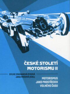České století motorismu II – Motorismus jako prostředek volného času