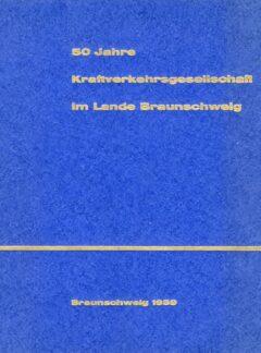 50 Jahre Kraftverkehrsgesellschaft im Lande Braunschweig