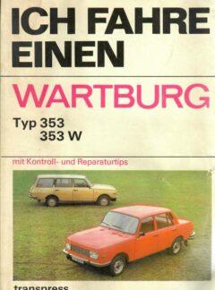 Ich Fahre Einen Wartburg typ 353, 353W