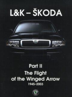 L&K – ŠKODA, Part II – The Flight of the Winged Arrow